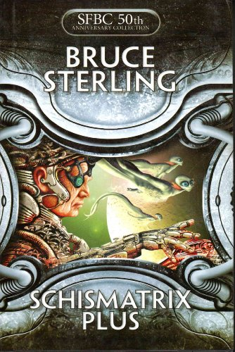 9780739476574: Schismatrix Plus (Science Fiction Book Club 50th Anniversary Collection, Volume 31)