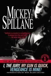 9780739476697: The Mike Hammer Collection: I, the Jury; My Gun is Quick; Vengeance is Mine! by Mickey Spillane (2001-08-01)