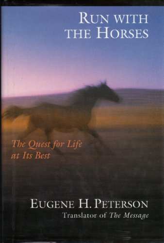 9780739478240: Run With the Horses: The Quest for Life at Its Best [Hardcover]