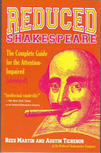 Reduced Shakespeare: The Complete Guide for the Attention-Impaired: Reed Martin