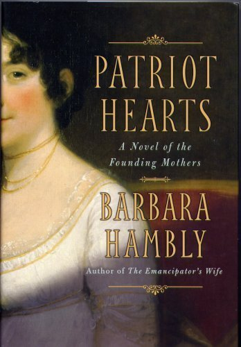 9780739478745: Patriot Hearts - A Novel of the Founding Mothers