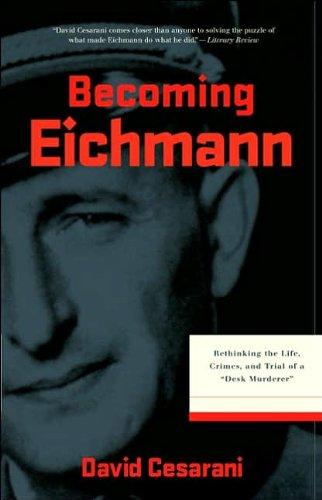 9780739479728: Becoming Eichmann