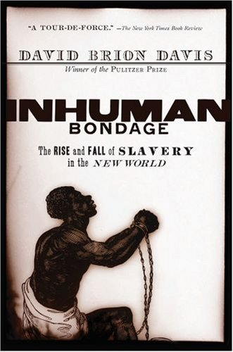 9780739479773: Inhuman Bondage : The Rise And Fall of Slavery in the New World