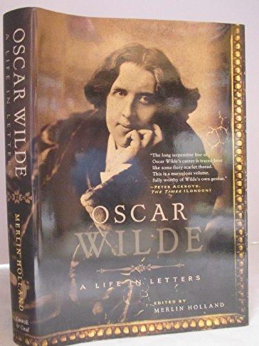 9780739480465: Oscar Wilde - A Life In Letters