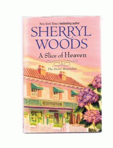 9780739480540: A Slice of Heaven - The Sweet Magnolias