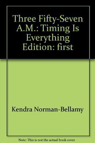 9780739480595: Three Fifty-Seven A.M.: Timing Is Everything