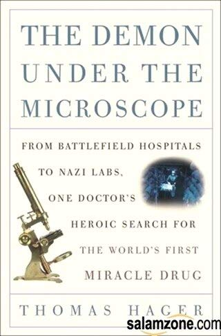 9780739481370: The Demon Under The Microscope: From Battlefield Hospitals to Nazi Labs, One Do by Thomas Hager (2006) Paperback
