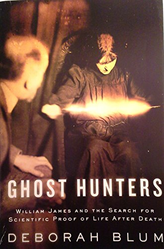 9780739481400: Ghost Hunters: William James and the Search for Scientific Proof of Life After Death