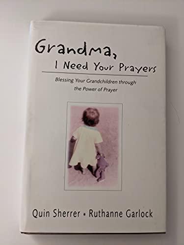 9780739481585: Grandma, I Need Your Prayers (Blessing Your Grandchildren through the power of Prayer)