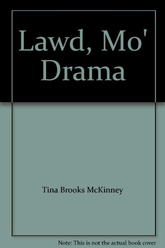 Lawd, Mo' Drama: Tina Brooks McKinney