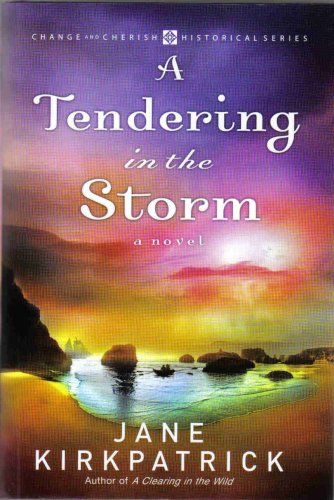 9780739483213: A Tendering in the Storm (Change and Cherish Historical Series #2)