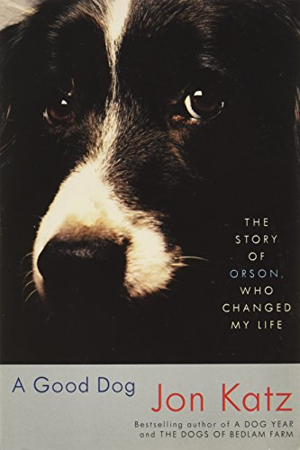 9780739483299: A Good Dog The Story of Orson Who Changed My Life