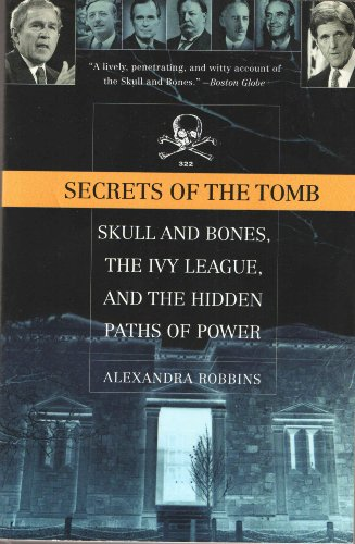 9780739483466: Secrets of the Tomb. Skull and Bones, the Ivy League, and the Hidden Paths of...