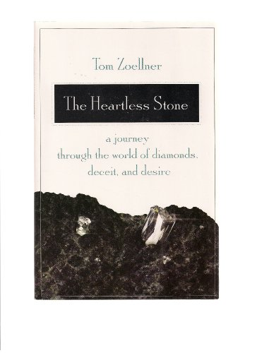 9780739483671: The Heartless Stone: A Journey Through the World of Diamonds, Deceit, and Desire
