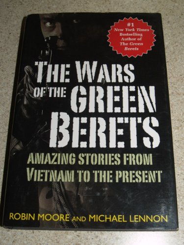 The Wars of the Green Berets: Amazing: Robin Moore; Michael