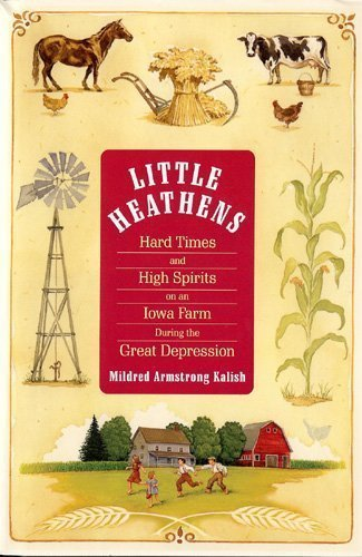9780739484678: Little Heathens (Hard Times and High Spirits on an Iowa Farm During the Great Depression, Large Print)