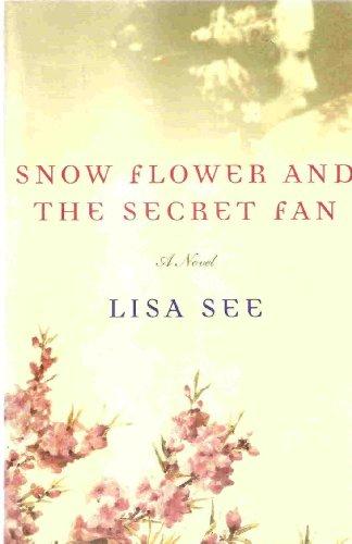 Snow Flower And The Secret Fan - A Novel
