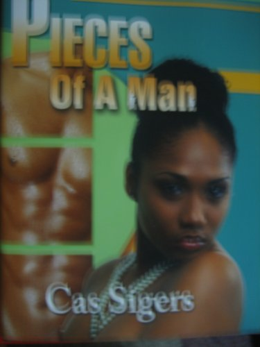 PIECES OF A MAN: Cas Sigers