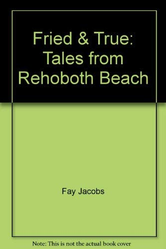 9780739485286: Fried & True: Tales from Rehoboth Beach