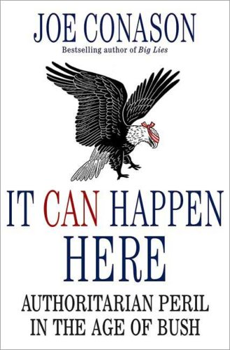 9780739486450: It Can Happen Here: Authoritarian Peril in the Age of Bush