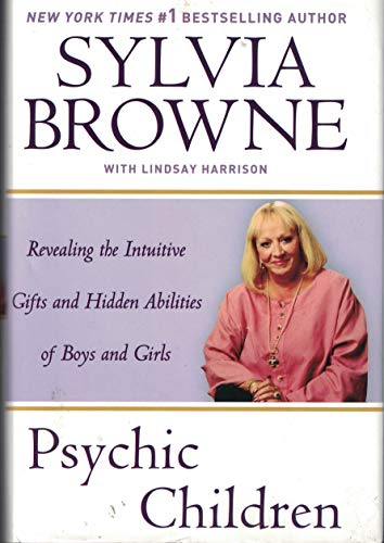 9780739486740: Psychic Children: Revealing the Intuitive Gifts and Hidden Abilities of Boys and Girls
