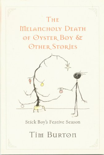 9780739486955: The Melancholy Death of Oyster Boy and Other Stories (Stick Boy's Festive Season) by Tim Burton (1997-05-03)