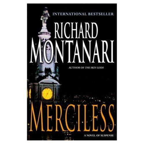 9780739487365: Merciless - A Novel Of Suspense [Hardcover] by Montanari, Richard