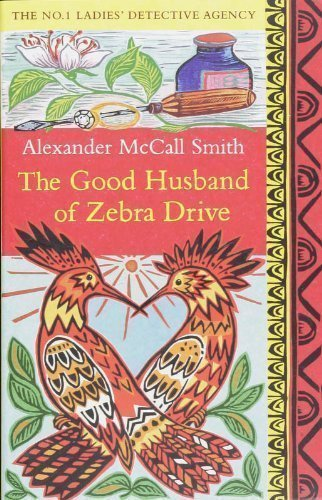 Good Husbands Of Zebra Drive (0739487728) by Alexander Mccall Smith