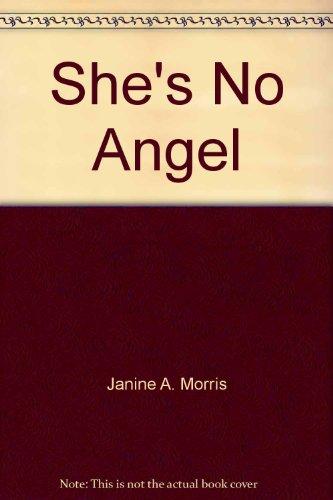 She's No Angel: Janine A. Morris