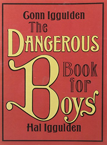9780739488256: Dangerous Book for Boys (2007 publication) by Conn Iggulden, Hal Iggulden (2007) Paperback