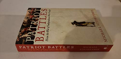 9780739489093: Patriot Battles: How the War of Independence Was Fought