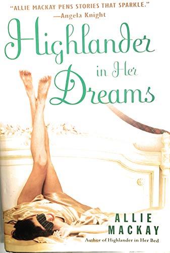 9780739489536: Highlander in Her Dreams [Hardcover] by MACKAY, ALLIE