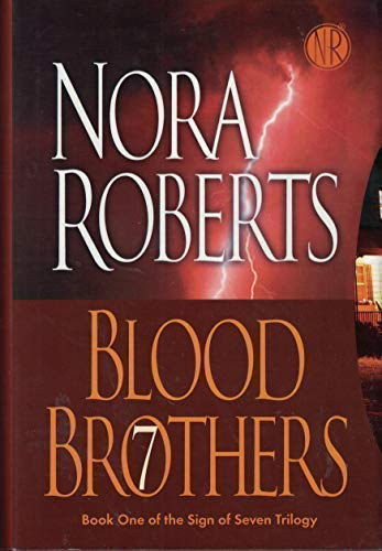 Blood Brothers (The Sign of Seven Trilogy,: Nora Roberts