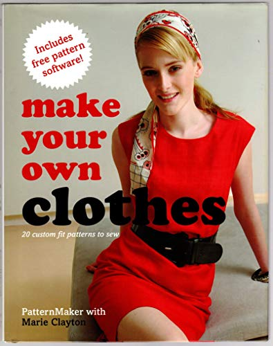 9780739490181: Make Your Own Clothes - 20 Custom Fit Patterns to Sew --2008 publication.