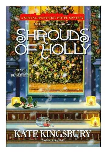 9780739490204: Shrouds of Holly : a Special Pennyfoot Hotel Mystery / Kate Kingsbury
