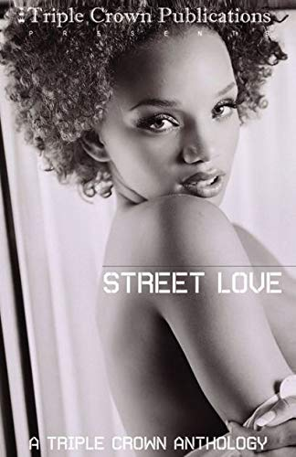 Street Love: A Triple Crown Anthology: Keisha Irvin; Danielle