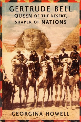 9780739490907: Gertrude Bell: Queen of the Desert, Shaper of Nations
