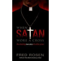 9780739490990: When Satan Wore A Cross: The Shocking True Story of a Killer Priest
