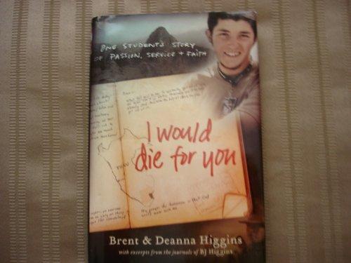 I Would Die for You: Brent & Deanna Higgins