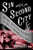 9780739491850: Sin in the Second City: Madams, Ministers, Playboys, and the Battle for America's Soul