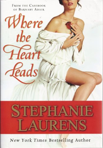 Where the Heart Leads (0739492314) by Stephanie Laurens