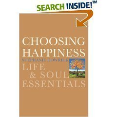 9780739492963: Choosing Happiness: Life and Soul Essentials
