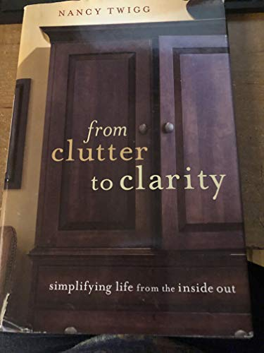 9780739492970: From Clutter to Clarity