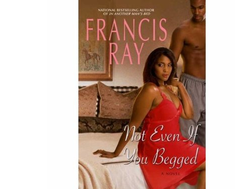 Not Even If You Begged: Ray, Francis