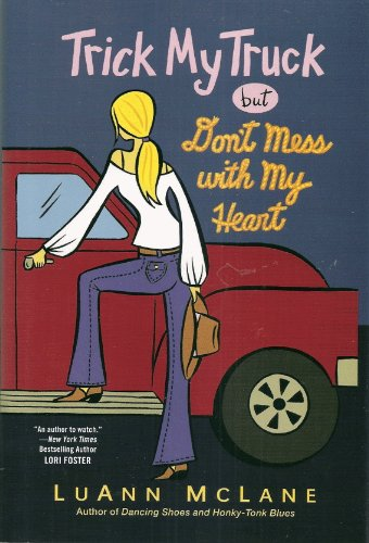 Trick My Truck but Don't Mess with My Heart: Luann McLane