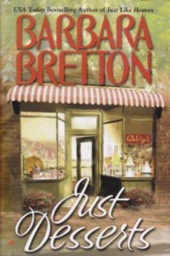 JUST DESSERTS, A Novel: Barbara Bretton