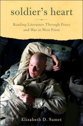 9780739493762: Soldier's Heart: Reading Literature Through Peace and War at West Point
