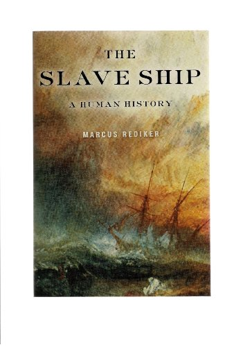 9780739494424: The Slave Ship: A Human History [Taschenbuch] by Marcus REDIKER