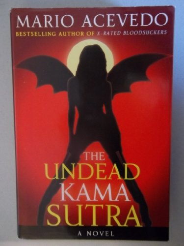 9780739494943: The Undead Kama Sutra