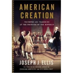 9780739495094: American Creation: Triumphs and Tragedies at the Founding of the Republic